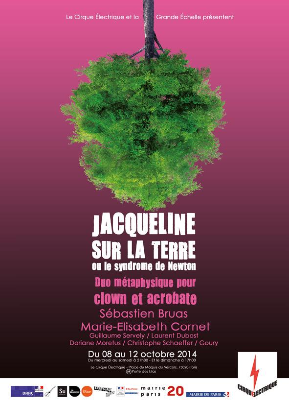 Jacqueline sur la Terre ou le syndrome de Newton Cirque Electrique Sébastien Bruas Marie-Elisabeth Cornet thêatre spectacle cirque émotion enfant Paris affiche