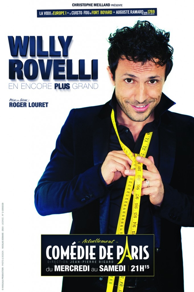 AFFICHE Willy Rovelli en encore plus grand à la comédie de paris humour nouveau spectacle one man show Fort Boyard europe 1