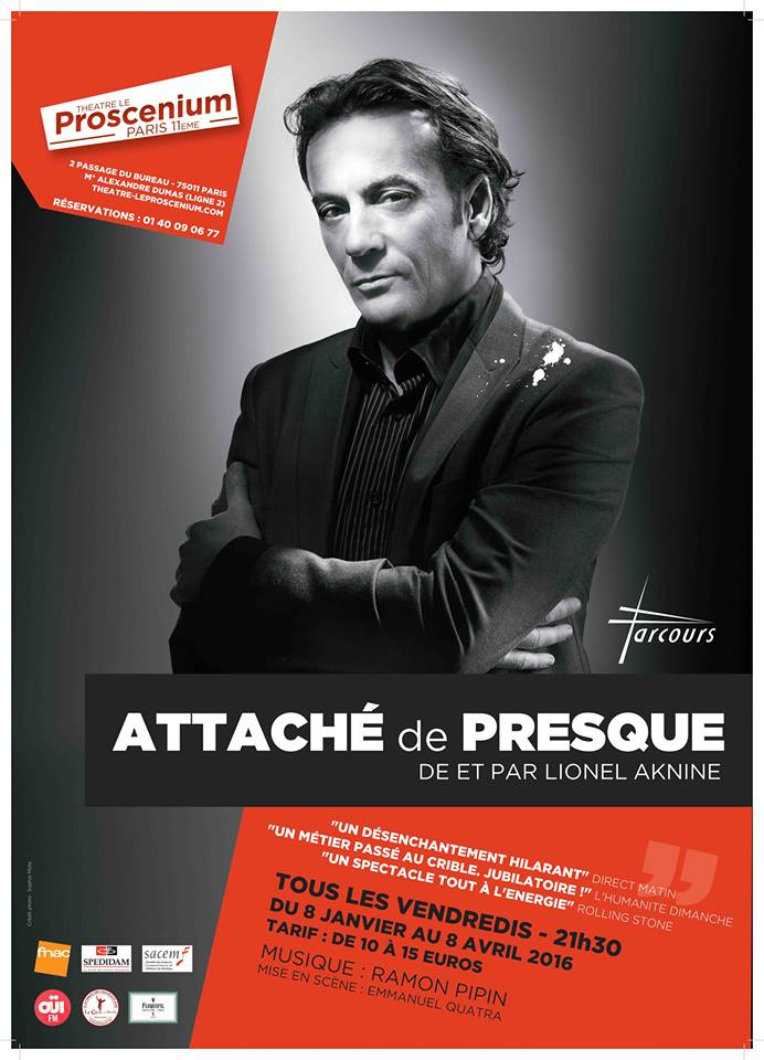 Attaché de presque spectacle de Lionel Aknine au Théâtre le Proscenium 2 passage du bureau 75011 paris humour succès reprise