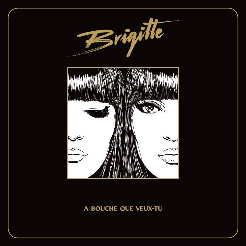 Brigitte the band couverture nouvel album A bouche que veux-tu sony music cd musique