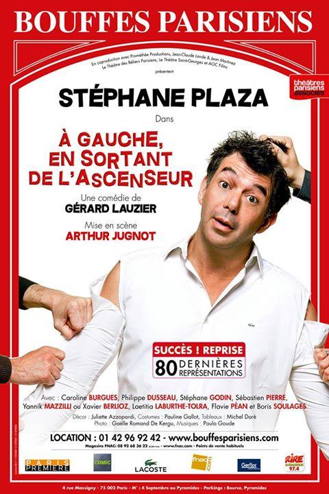 Affiche pièce A gauche en sortant de l ascenseur avec Stéphane Plaza mis en scène par Arthur Jugnot succès reprise au Théâtre Bouffes Parisiens Paris humour
