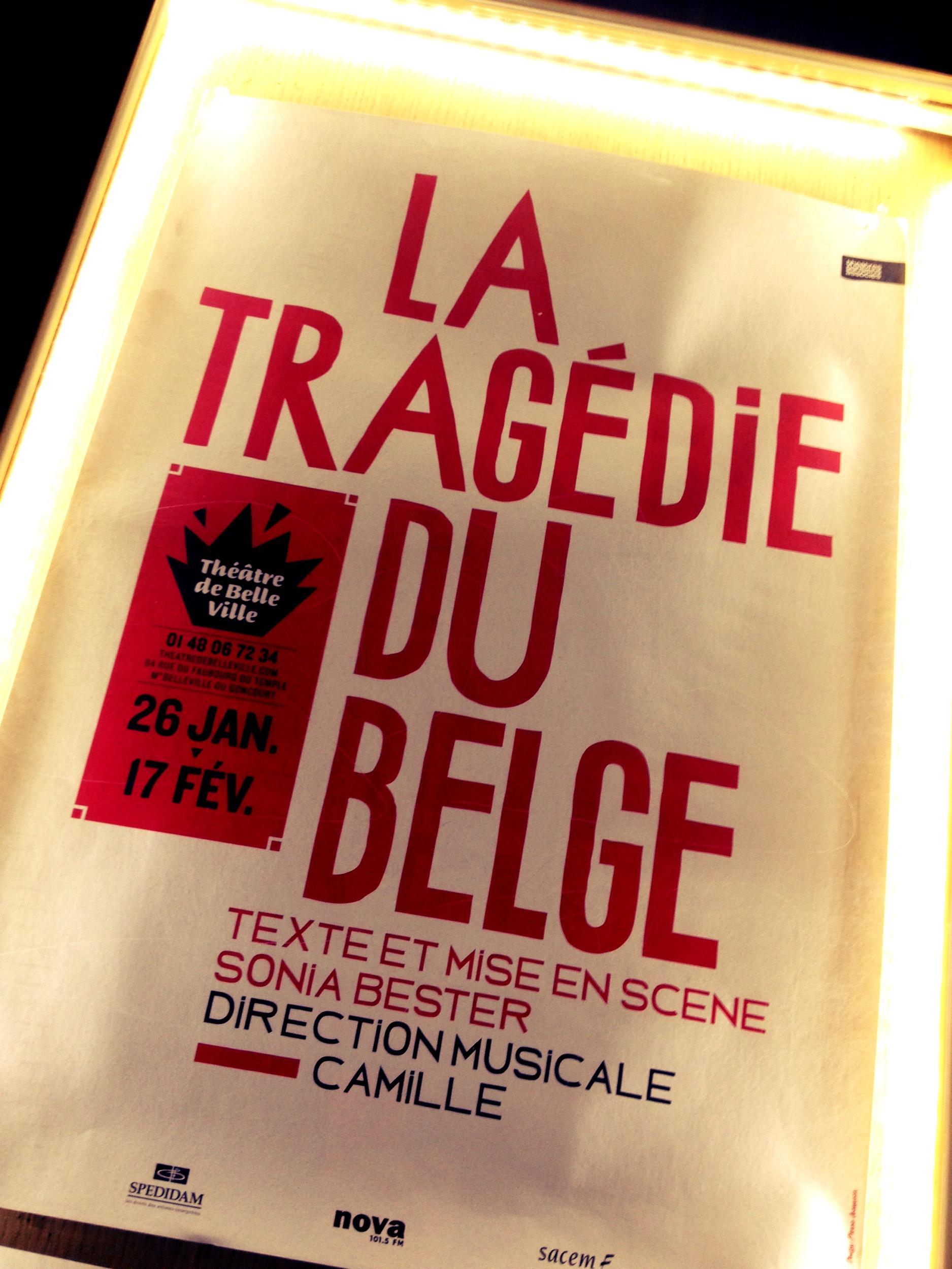La Tragédie du Belge pièce musicale texte et mise en scène Sonia Bester direction musicale Camille Affiche Théâtre de Belleville Paris photo by United States of Paris Blog