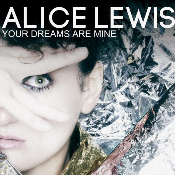 Alice Lewis Tour Dream are Mine musique second 2ème album pop électro Goldfrapp Chromatics concert concours Release party