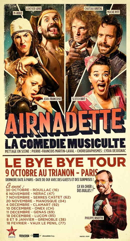Airnadette la comédie musiculte spectacle affiche flyer le bye bye tour france dernière au Trianon paris 9 octobre 2015 avec guests et surprises Gunther Love Chateau Brutal Moche Pit