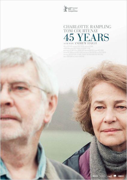 Affiche du film 45 years 45 ans de Andrew Haigh avec Charlotte Rampling Tom Courtenay festival Berlin Dinard