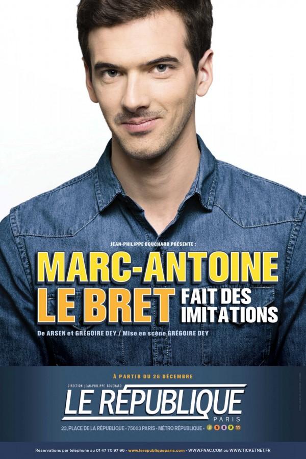 Marc Antoine Le Bret spectacle fait des imitations humour théâtre le République tpmp Europe1 On n'est pas couché Affiche