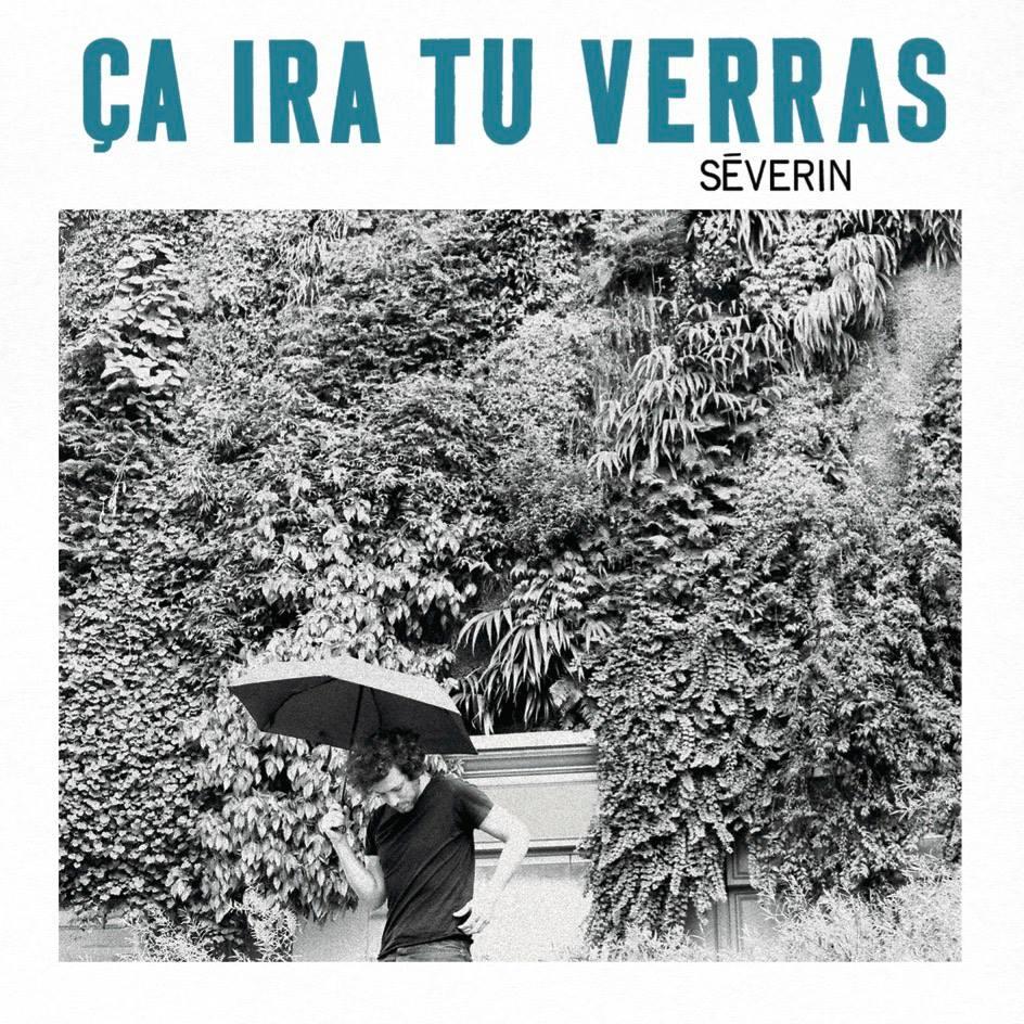 Séverin nouvel album Ca ira tu verras pochette CD chanteur Néon Napoléon LELP musique chanteur photo Liza Manili Graphisme François Saintamon
