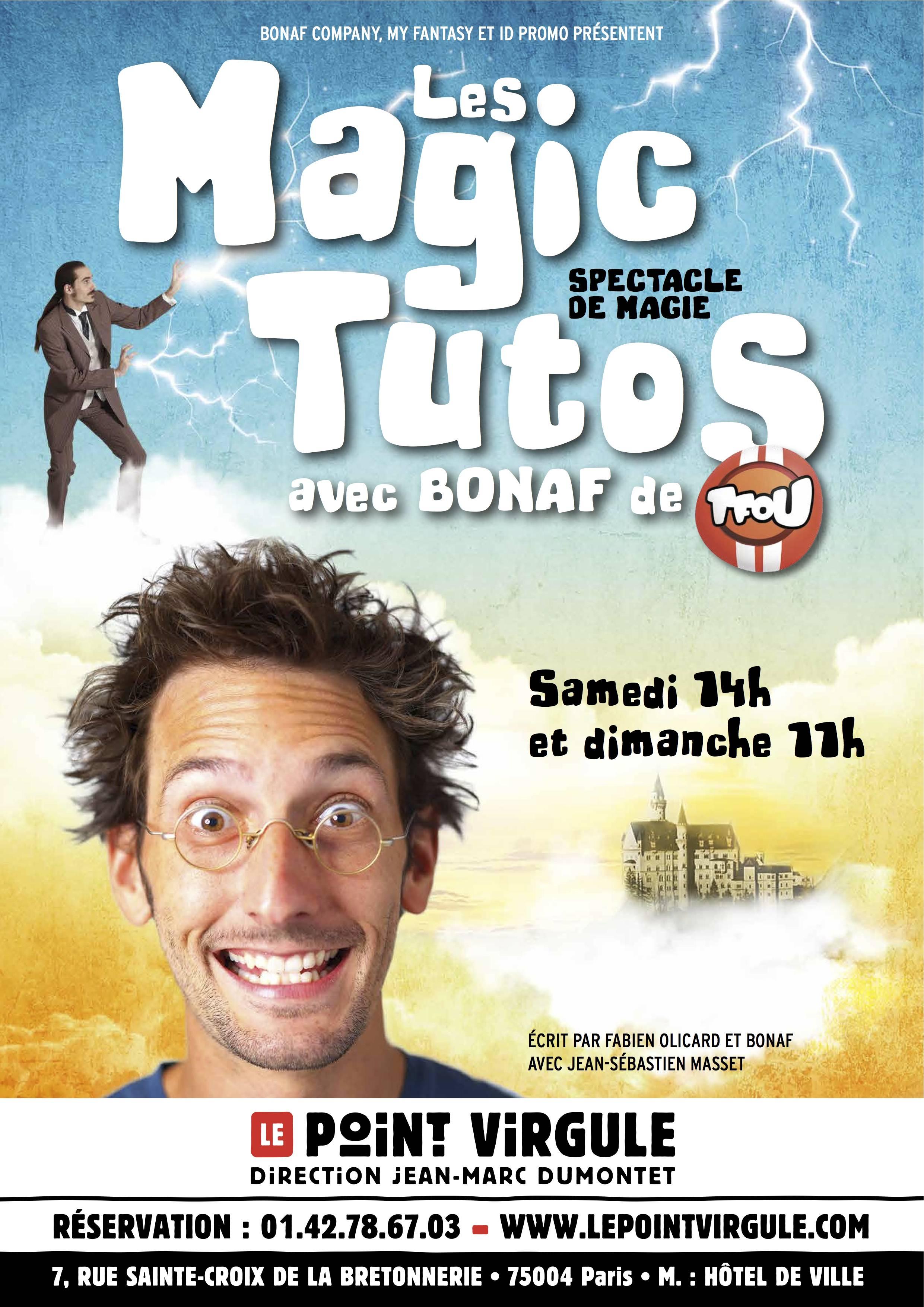 Affiche Les Magic Tutos spectacle de magie pour enfants avec Bonaf de Tfou et Jean-Sébastien Masset au point virgule rue Sainte Croix de la Bretonnerie paris marais