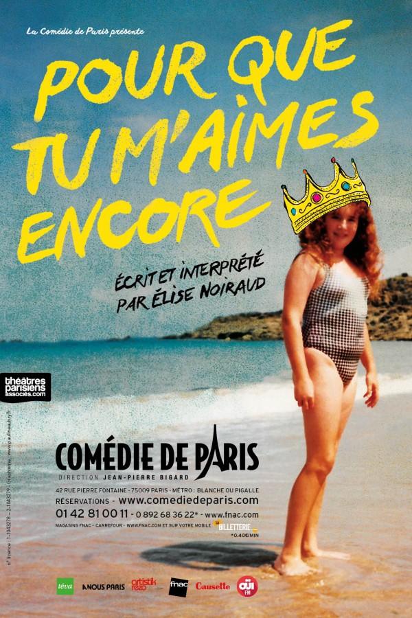 Pour que tu m'aimes encore Elise Noiraud Comédie de paris avis critique théâtre spectacle humour seul en scène affihe Blog United States of paris