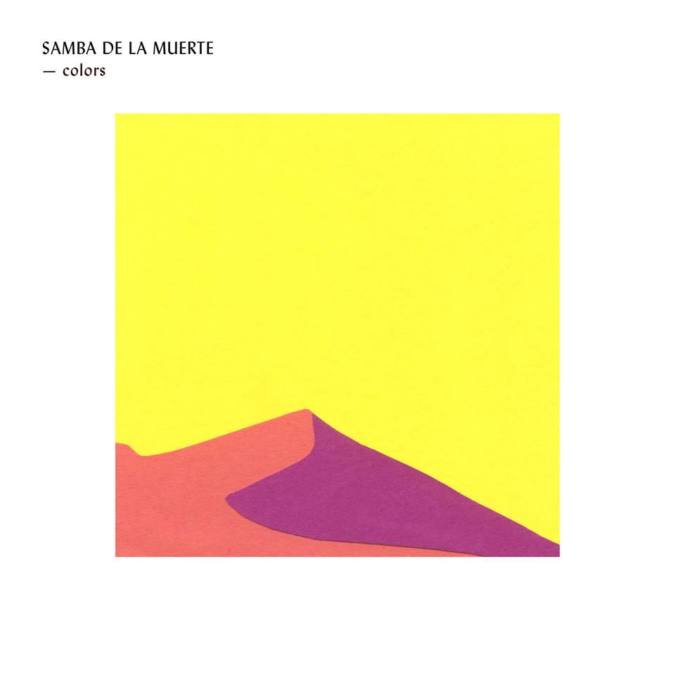 Samba de la muerte debut album Colors artwork Sarah Guillain Label Yotanka Pias groupe Adrian Leprêtre