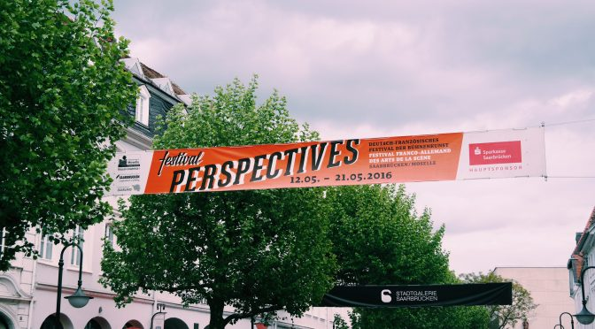 Festival Perspectives 2016 : un week-end culturel à Sarrebruck