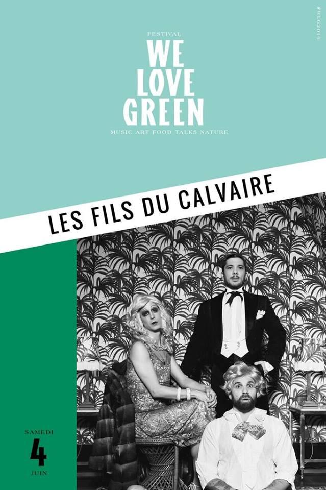 Les Fils du Calvaire en concert au festival We Love Green samedi 4 juin 2016 Club Lalaland Badaboum album Fils de Clément Aichelbaum Jonathan Illel Damien Vandesande