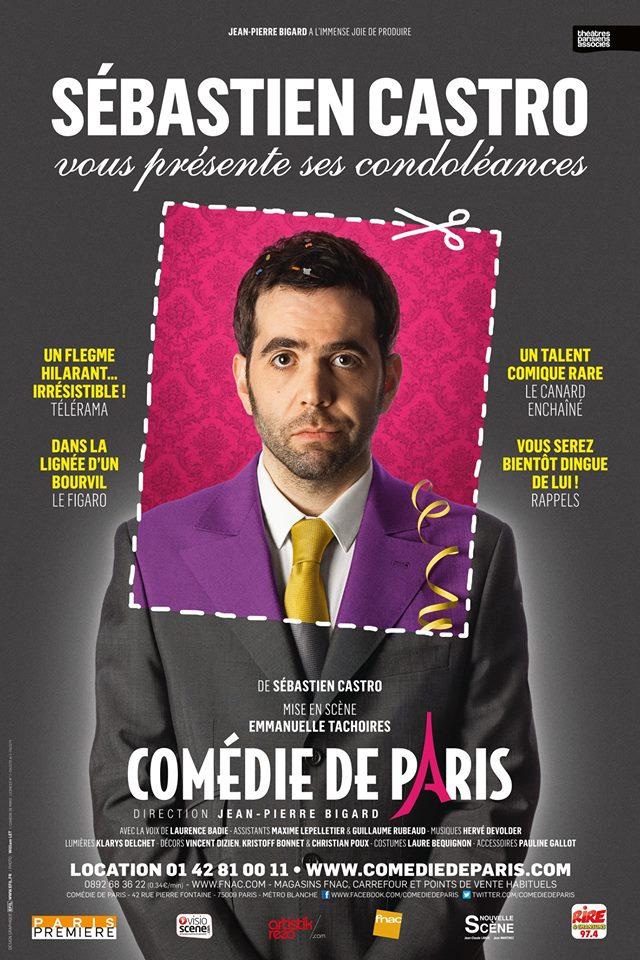 Affiche du spectacle Sébastien Castro vous présente ses condoléances à la Comédie de paris théâtre humour
