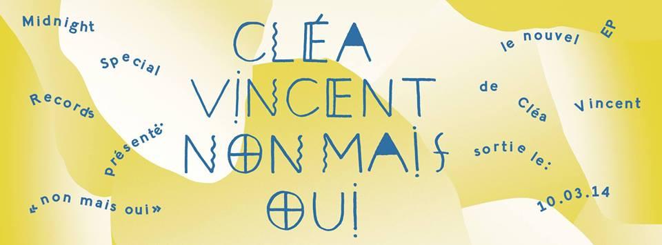Cléa Vincent chanteuse singer EP Non mais oui Midnight Special Records french pop music musique Artwork Lou Benech