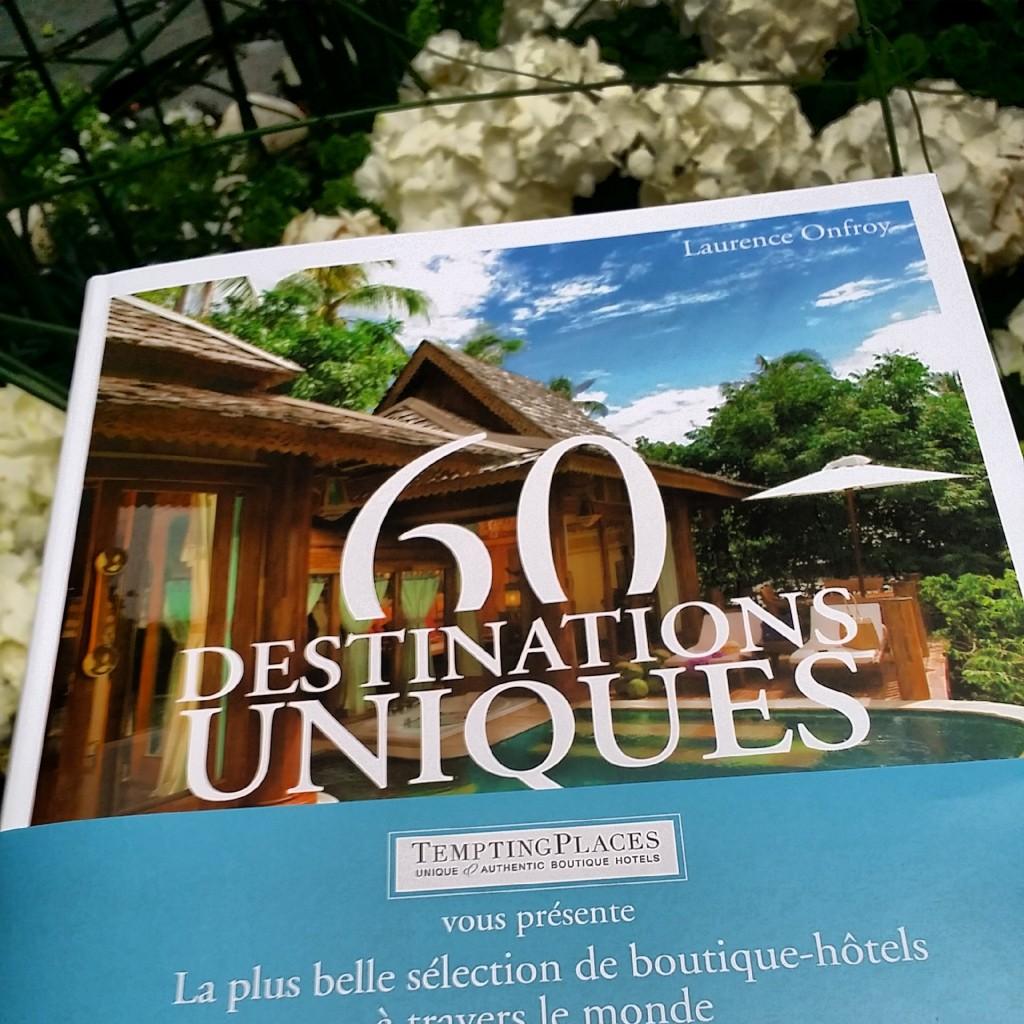 Livre 60 destinations uniques de Laurence Onfroy la plus belle sélection de boutique-hotels à travers le monde Editions Eyrolles avec Tempting Places