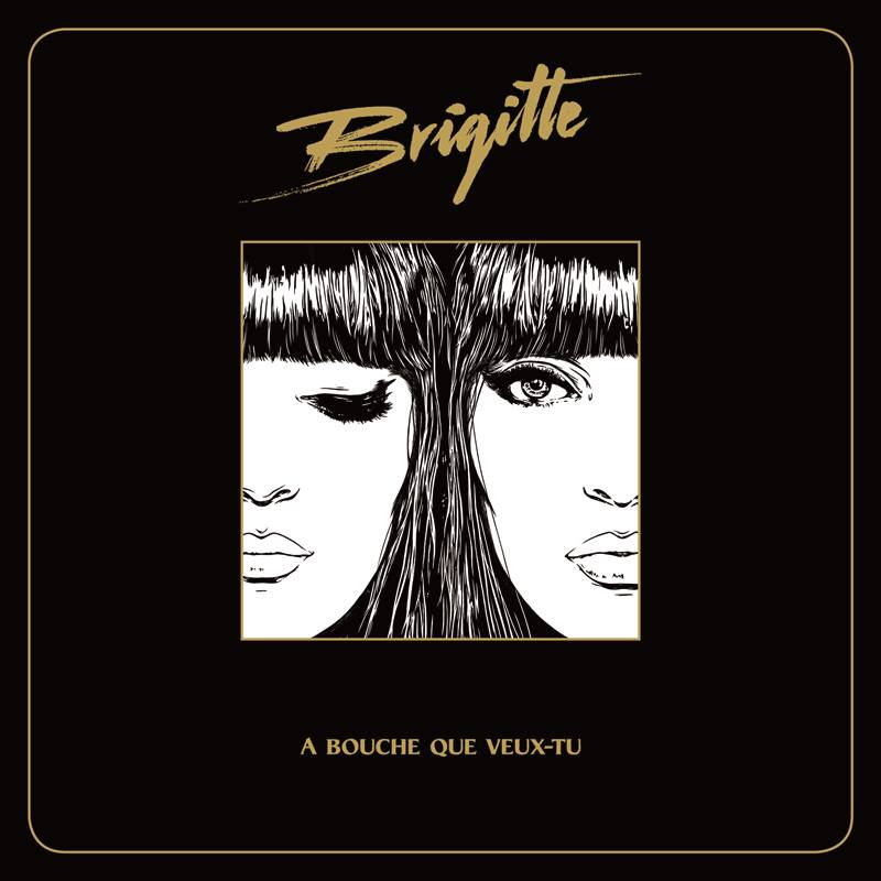 Brigitte the band couverture nouvel album A bouche que veux-tu sony music cd musique