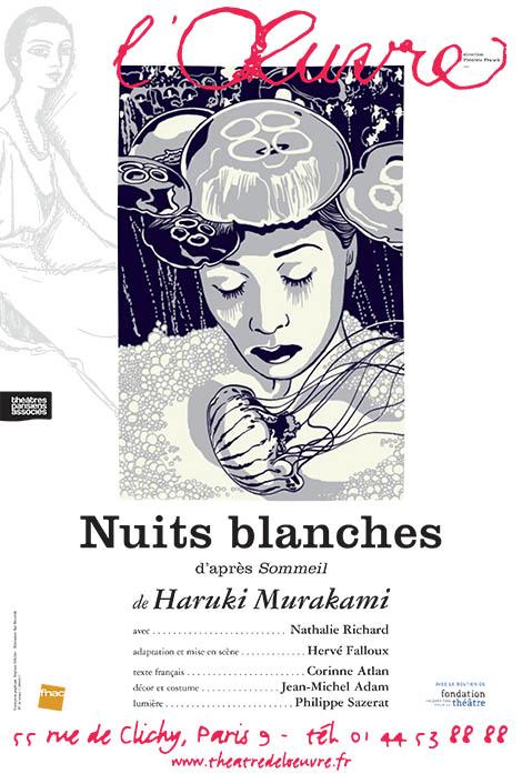 Affiches Nuits Blanches pièce de Haruki Murakami adaptation nouvelle sommeil avec Nathalie Richard mise en scène Hervé Falloux au Théâtre de l oeuvre paris