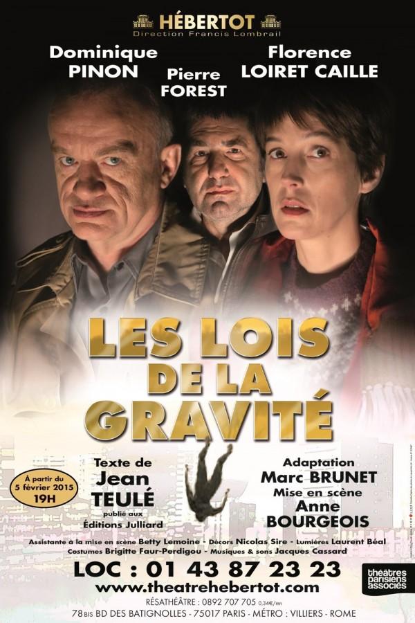Les lois de la gravité Théâtre Herbetot Jean Teulé Dominique Pinon Florence Loiret Caille Pierre Forest critique affiche Paris