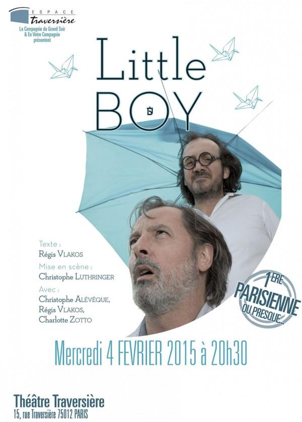 little boy théâtre traversière avec Christophe Alévêque Régis Vlakos Charlotte Zotto affiche critique Paris