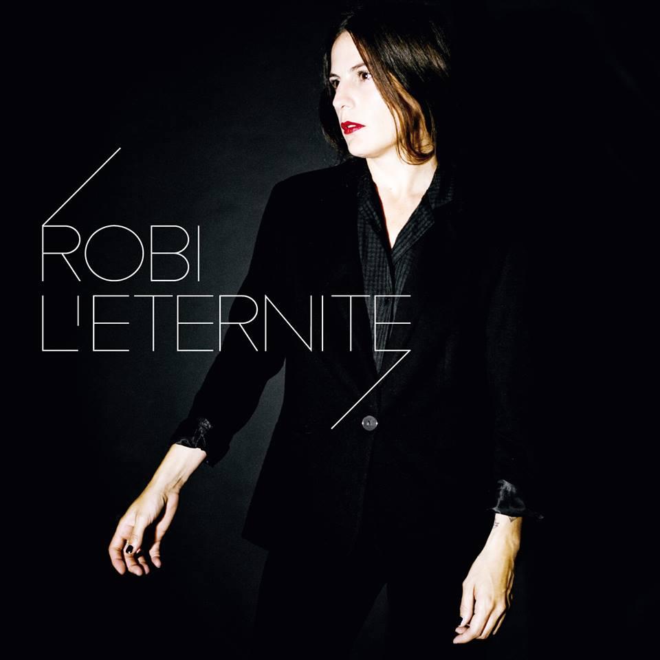 Robi chanteuse nouvel album La Cavale single L éternité musique label athome