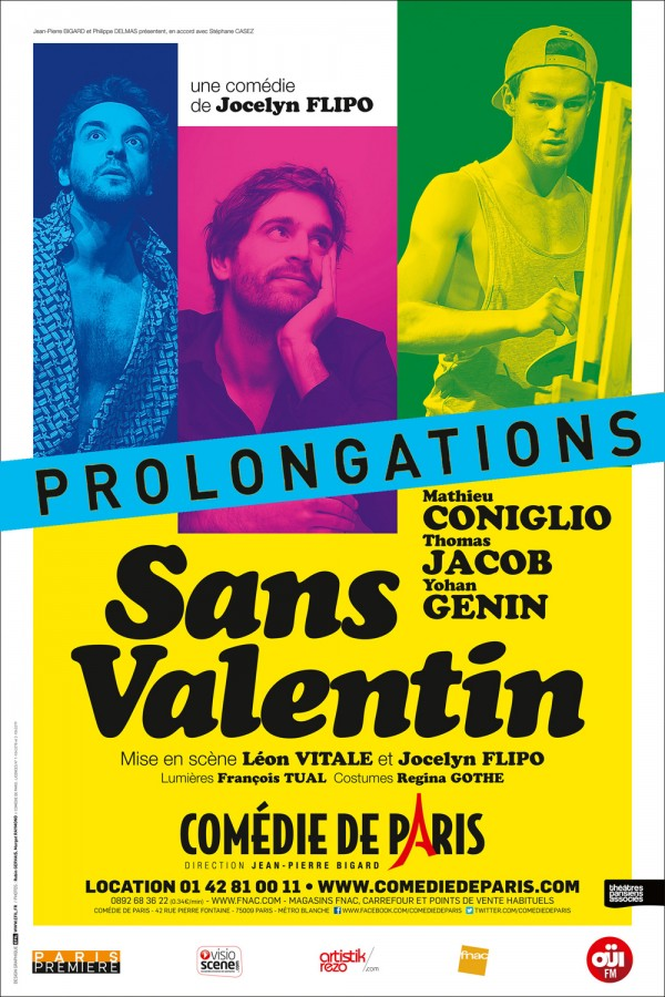 Sans Valentin Comédie de Paris prolongations critique humour pièce spectacle Jocelyn FLIPO Léon VITALE Mathieu Coniglio Thomas Jacob Yohan Genin affiche