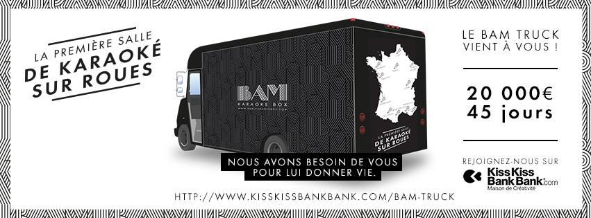 KissKissBankBank Le Bam Truck la première salle de karaoké sur roues proche de chez toi appel à contributions crowdfunding Bam Karaoké Box par Arnaud Studer