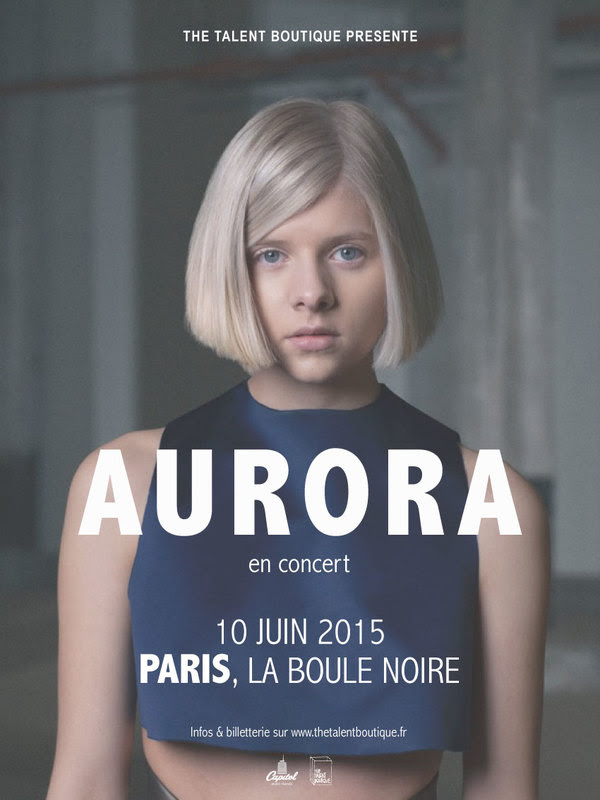Aurora Aksnes concert live paris affiche La Boule Noire 10 juin The Talent Boutique EP Running with the wolves Capitol chanteuse norvégienne Bergen