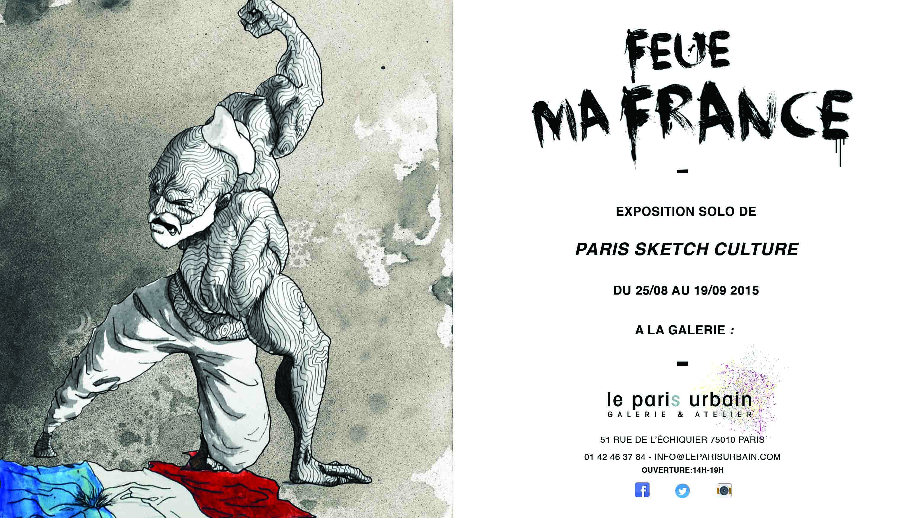 Flyer Feue ma France expo solo by Paris Sketch Culture Raphael Federici dessin original Rendez la nous street art graffiti wall art Galerie Le Paris Urbain