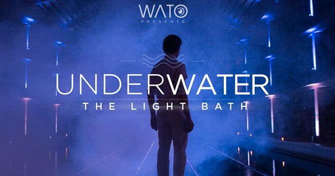 UNDERWATER 3 : The Light Bath, soirées débridées by Wato ! #concours inside