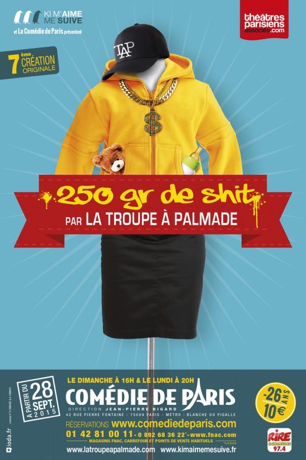 250 gr de shit avis critique comédie de paris troupe à palmade humour théâtre spectacle