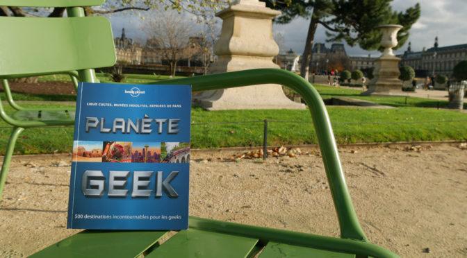Voyager en mode Planète Geek avec Lonely Planet : le pied