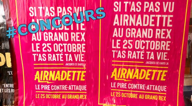 Le pire contre-attaque avec Airnadette @ Le Grand Rex #CONCOURS